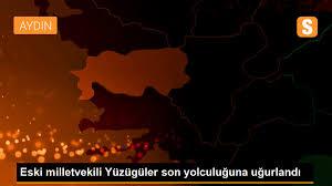 Mehmet Yüzuğuüler is farewell to his last journey